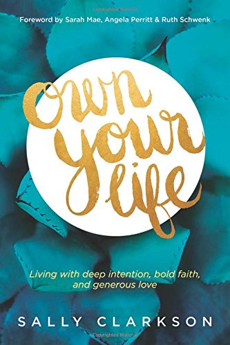 Own Your Life by Sally Clarkson {Only $2.99 on Kindle!}