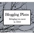 Blogging Plans: Bringing You More in 2015!