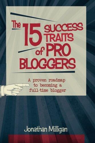 15 Success Traits of Pro Bloggers