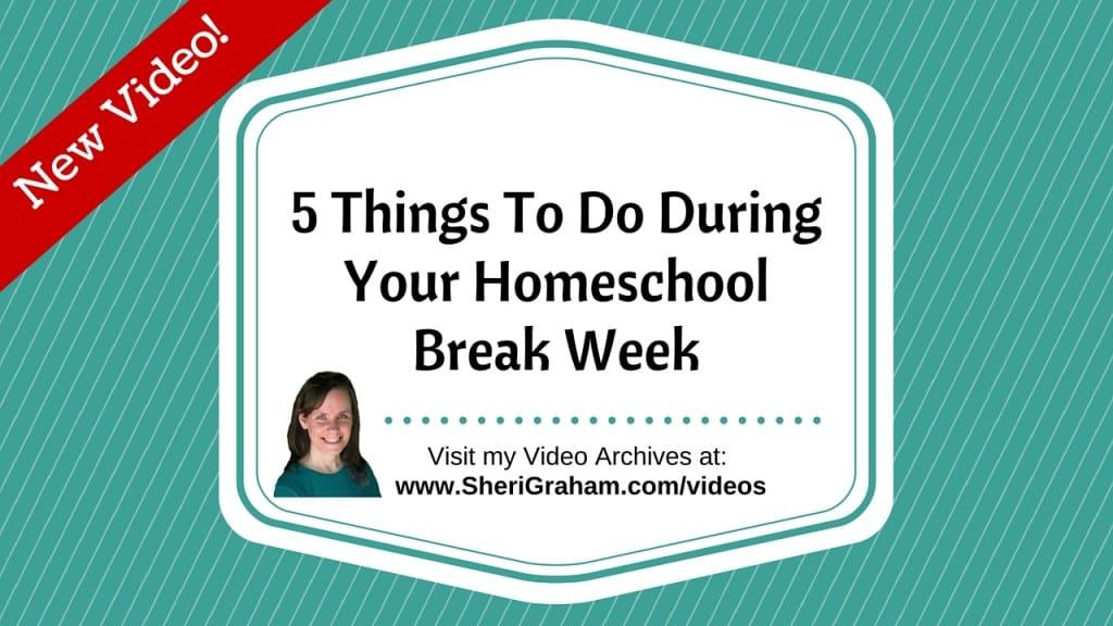 5 Things To Do During Your HomeschoolBreak Week