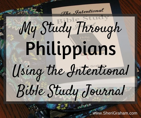 My Study Through Philippians Using The Intentional Bible Study Journal