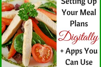 Setting Up Your Meal Plans Digitally PLUS Apps You Can Use