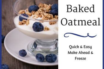 Baked Oatmeal {Quick & Easy, Make Ahead & Freeze}