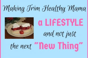 Making Trim Healthy Mama a Lifestyle
