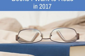 Books I Want to Read in 2017