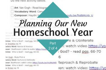 Planning Our New Homeschool Year (Part 2 of 4)