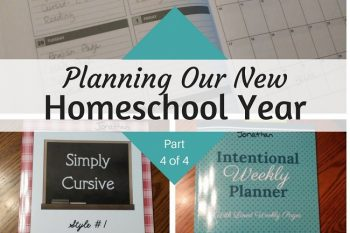 Planning Our New Homeschool Year (Part 4 of 4)