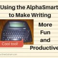 Use the AlphaSmart to make writing more fun and productive