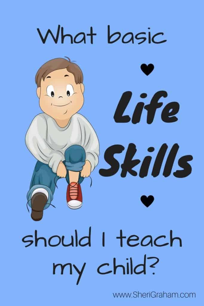 What basic life skills should I teach my child