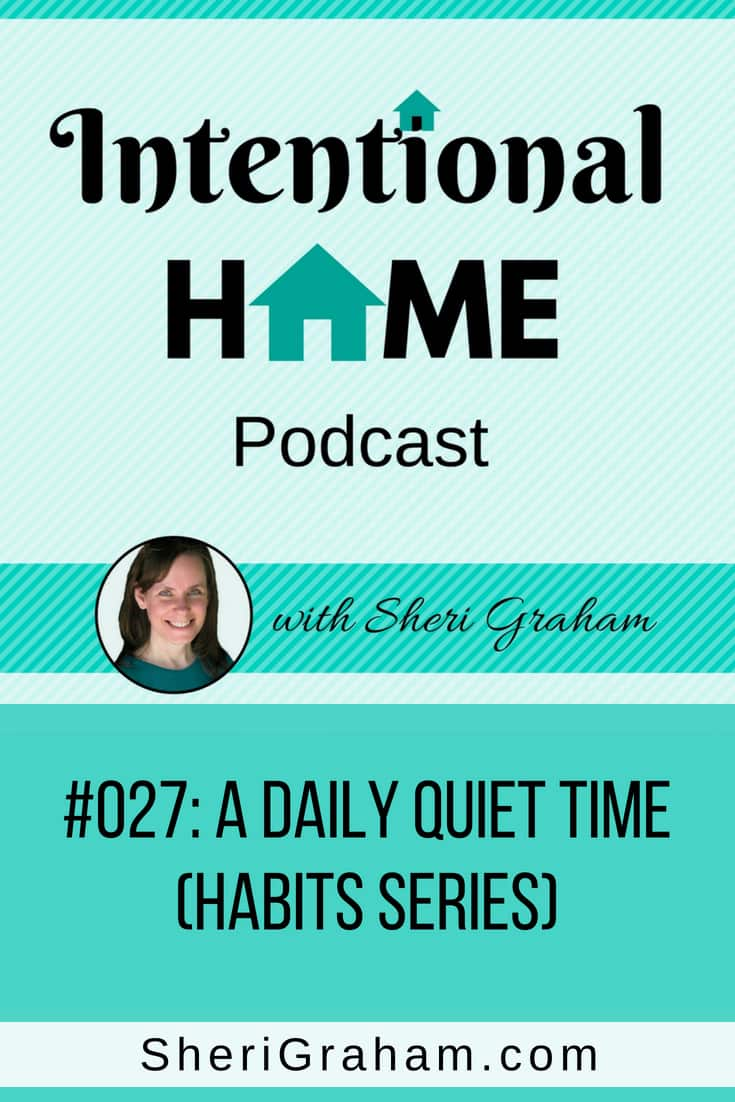 Want some help getting started with a daily quiet time? Listen in on this podcast for some tips to get you started! #intentionalhomepodcast #quiettime